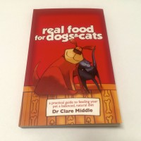 Real Food for Dogs & Cats – written by Dr.Clare Middle